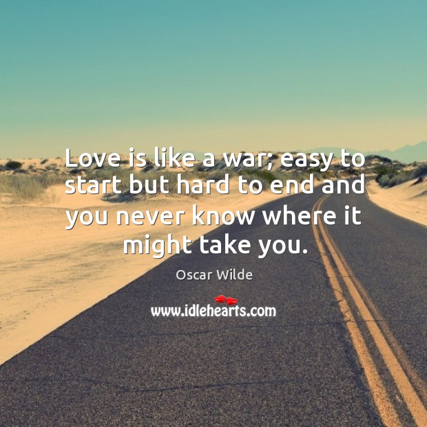 Image, Love is like a war; easy to start but hard to end
