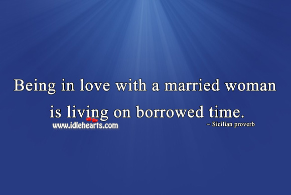 Image, Being in love with a married woman is living on borrowed time.