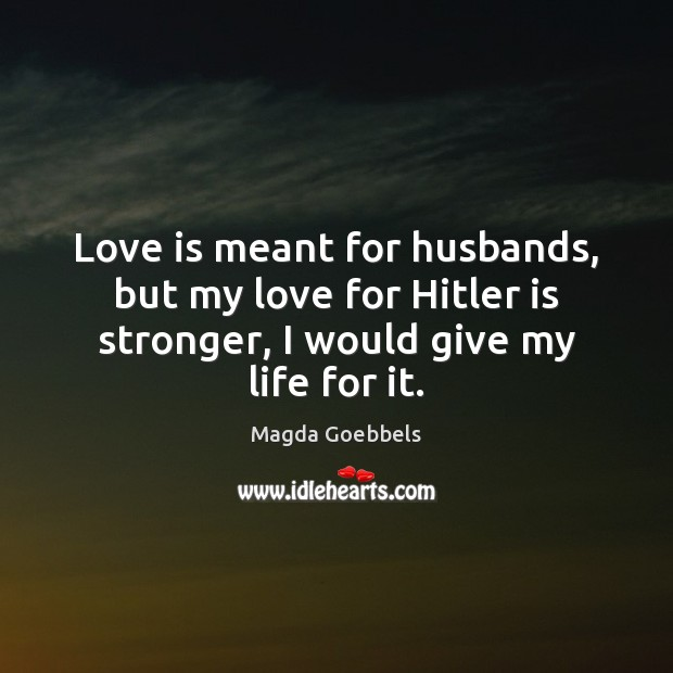 Love is meant for husbands, but my love for Hitler is stronger, Image
