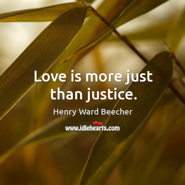 Image, Love is more just than justice.