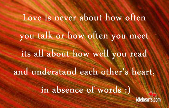 Love Is Never About How Often You Talk Or How Often You Meet