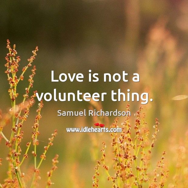 Love is not a volunteer thing. Image