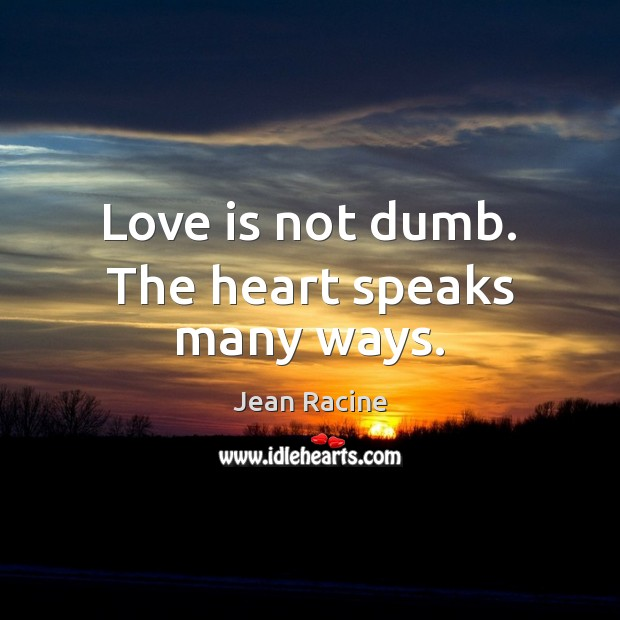 Image, Love is not dumb. The heart speaks many ways.