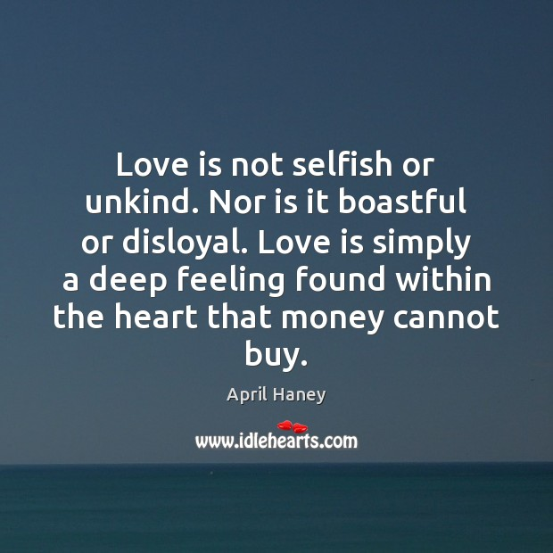 Image, Love is not selfish or unkind. Nor is it boastful or disloyal.