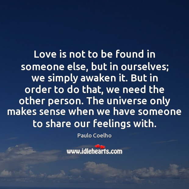 Love is not to be found in someone else, but in ourselves; Image