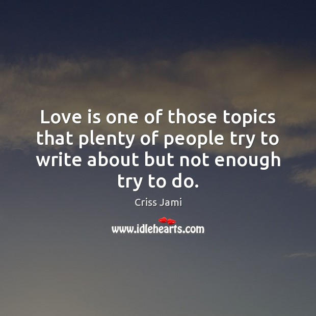 Love is one of those topics that plenty of people try to Image