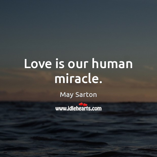 Image, Love is our human miracle.