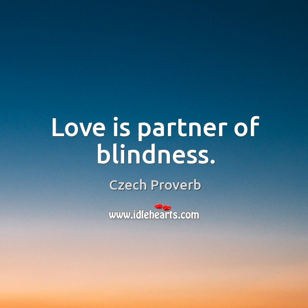 Love is partner of blindness. Czech Proverbs Image