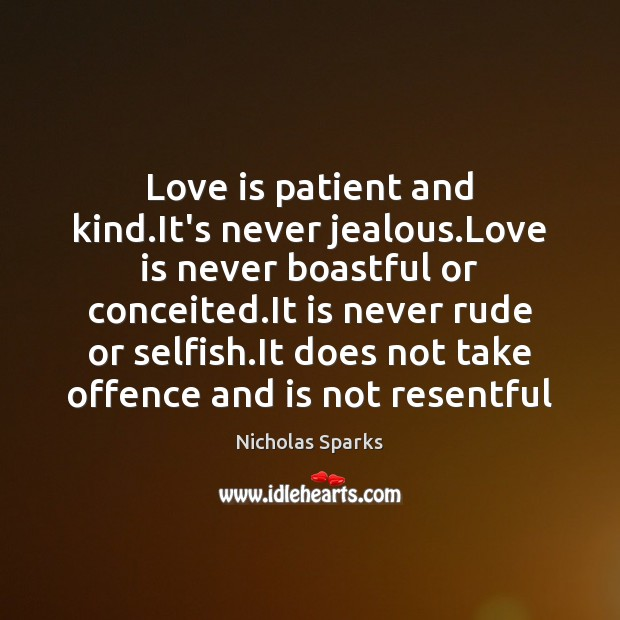 Love is patient and kind.It's never jealous.Love is never boastful Image