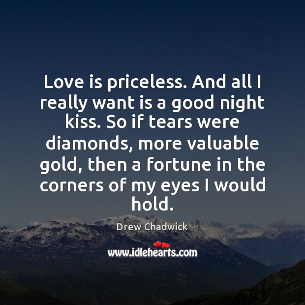 Image, Love is priceless. And all I really want is a good night
