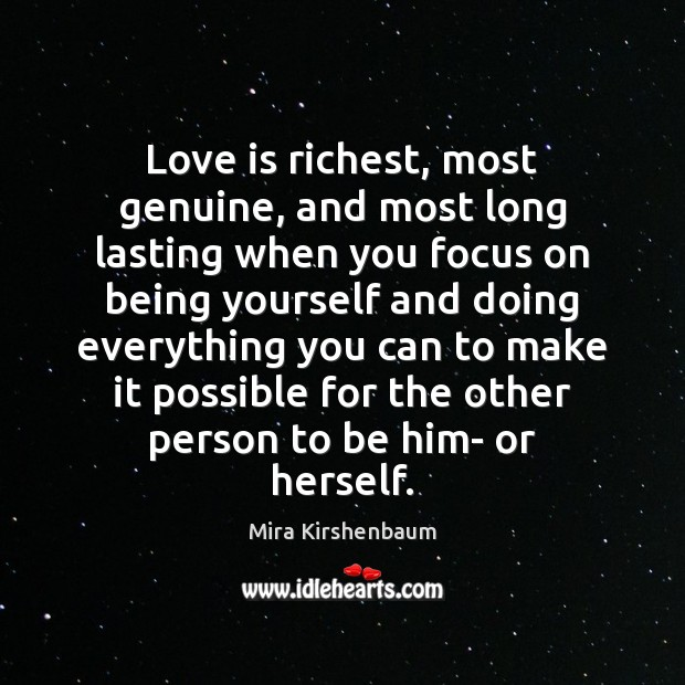 Love is richest, most genuine, and most long lasting when you focus Image