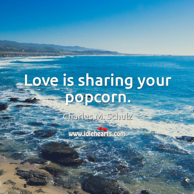 Image, Love is sharing your popcorn.
