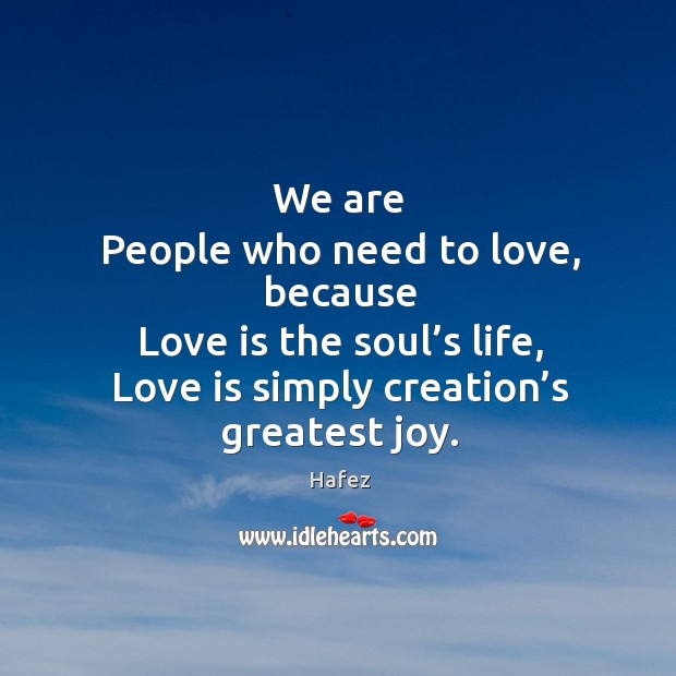 Image, Love is simply creation's greatest joy.
