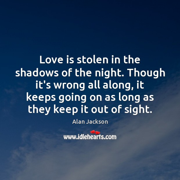 Image, Love is stolen in the shadows of the night. Though it's wrong