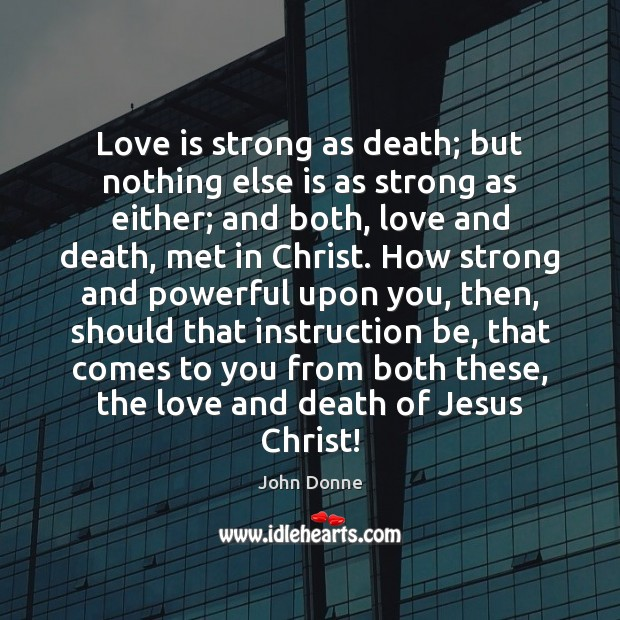 Image, Love is strong as death; but nothing else is as strong as