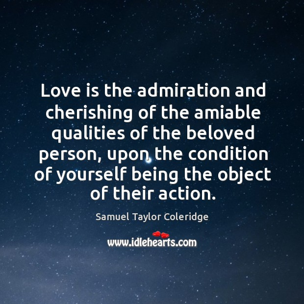Image, Love is the admiration and cherishing of the amiable qualities of the beloved person