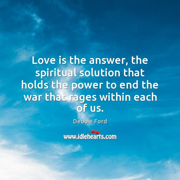 Love is the answer, the spiritual solution that holds the power to Image