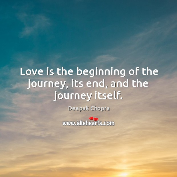Love is the beginning of the journey, its end, and the journey itself. Image