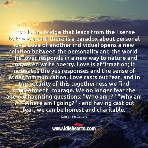 Love is the bridge that leads from the I sense to the Image