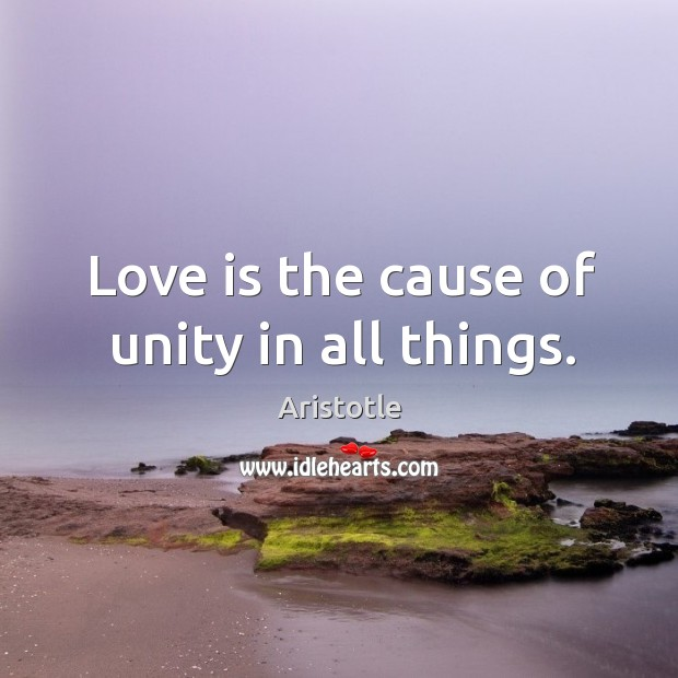 Image, Love is the cause of unity in all things.