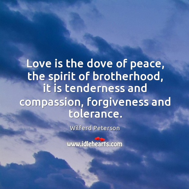Love is the dove of peace, the spirit of brotherhood, it is Image