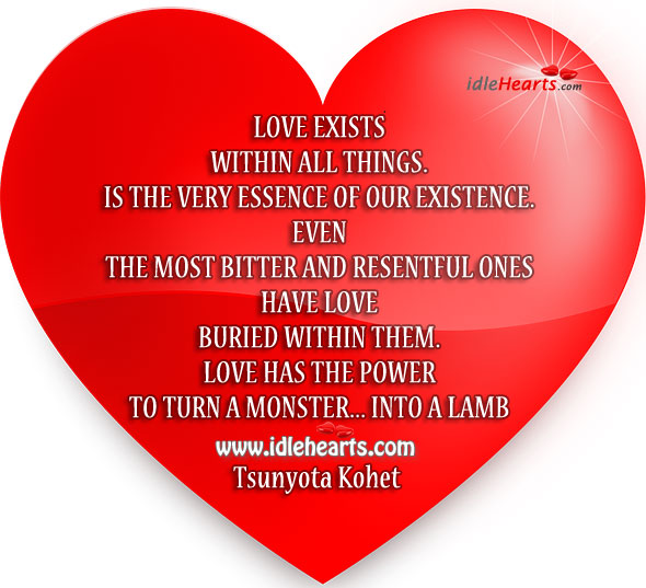 Love exists within all things. It is the very essence of our existence. Image