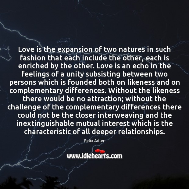 Image, Love is the expansion of two natures in such fashion that each
