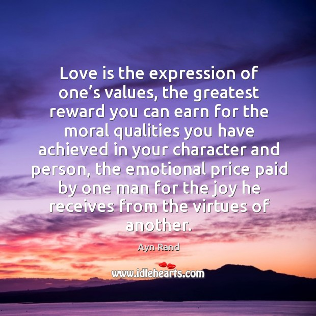 Image, Love is the expression of one's values, the greatest reward you can earn for the moral