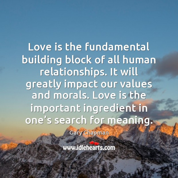 Image, Love is the fundamental building block of all human relationships. It will