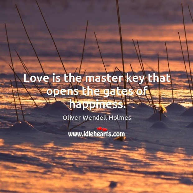 Love is the master key that opens the gates of happiness. Inspirational Love Quotes Image