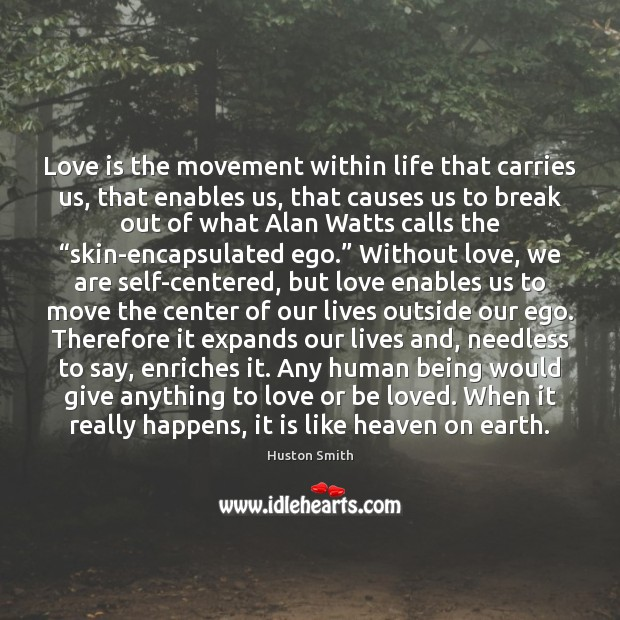 Love is the movement within life that carries us, that enables us, Image