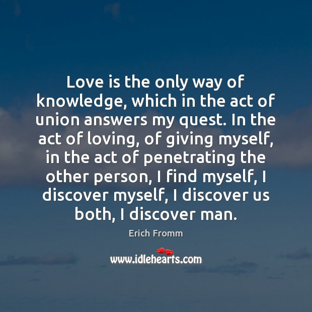Love is the only way of knowledge, which in the act of Image