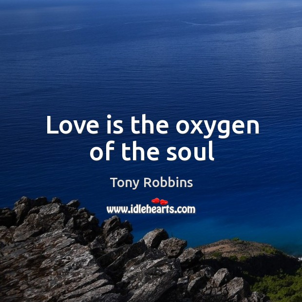 Image, Love is the oxygen of the soul