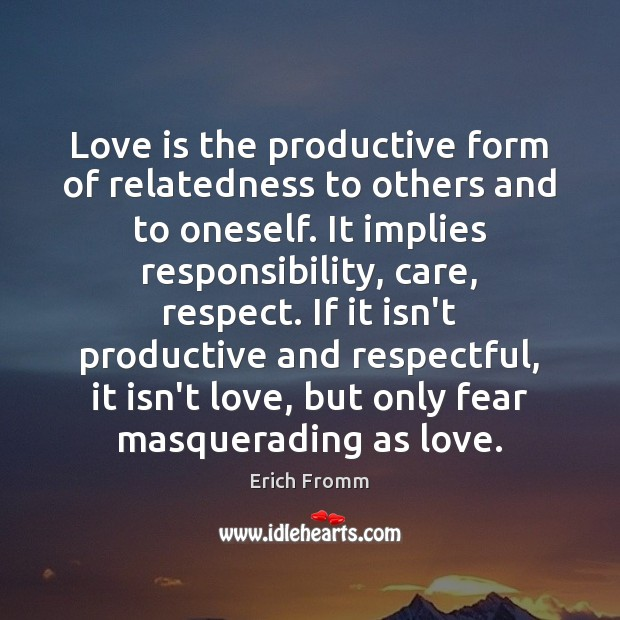 Image, Love is the productive form of relatedness to others and to oneself.