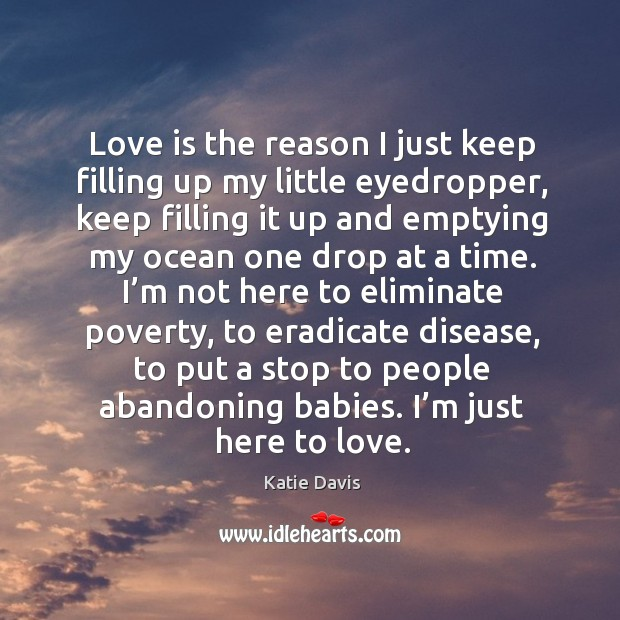 Love is the reason I just keep filling up my little eyedropper, Image