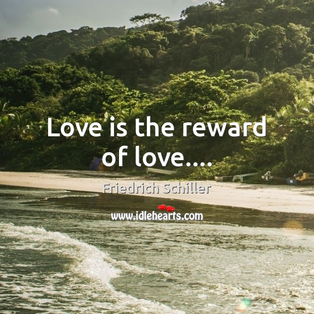 Love is the reward of love…. Image