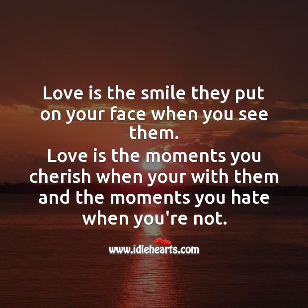 Love is the smile they put on your face when you see them. Smile Messages Image
