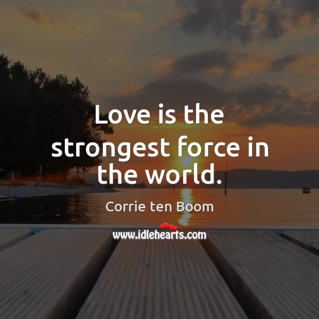 Love is the strongest force in the world. Image