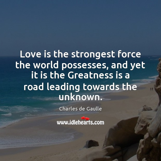 Love is the strongest force the world possesses, and yet it is Image