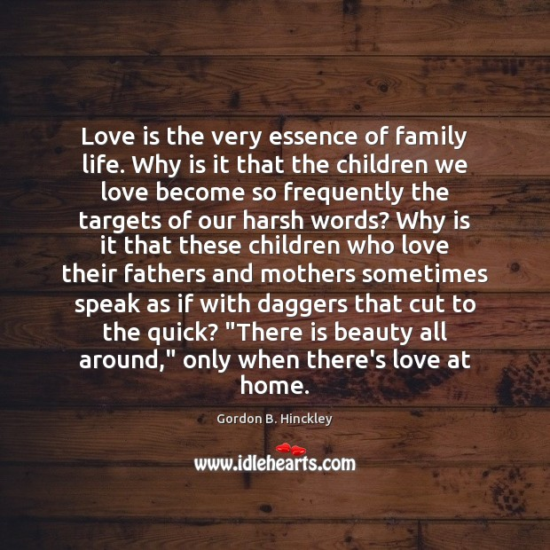 Love is the very essence of family life. Why is it that Image