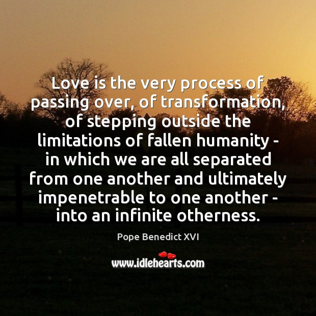 Love is the very process of passing over, of transformation, of stepping Image