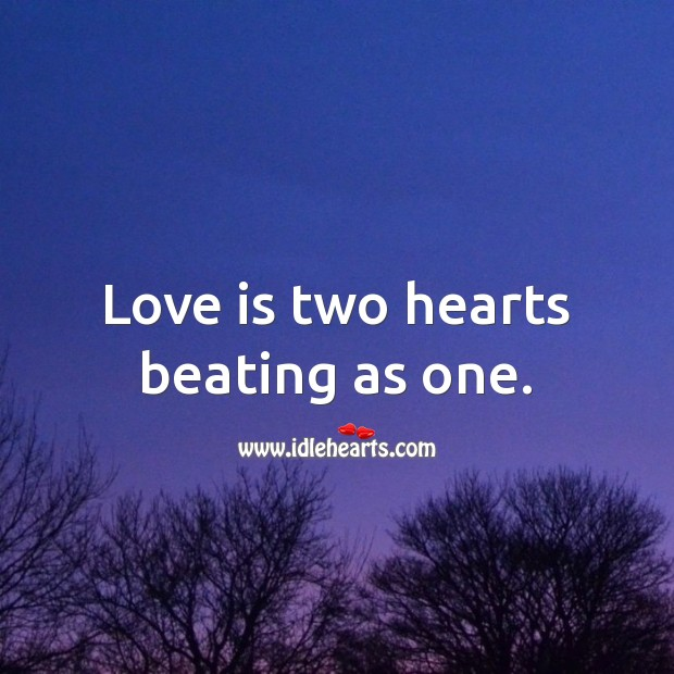 Image, Love is two hearts beating as one.