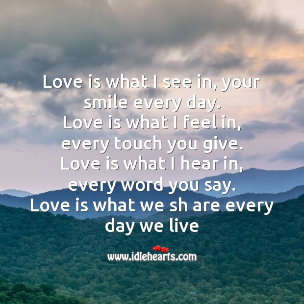 Love is what I see in, your smile every day. Image