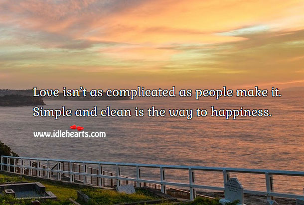 Image, Love isn't as complicated as people make it.