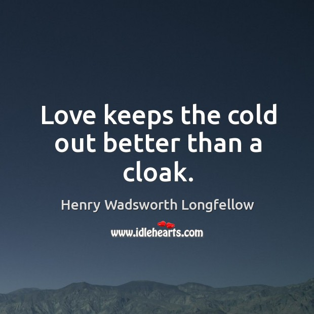 Love keeps the cold out better than a cloak. Image