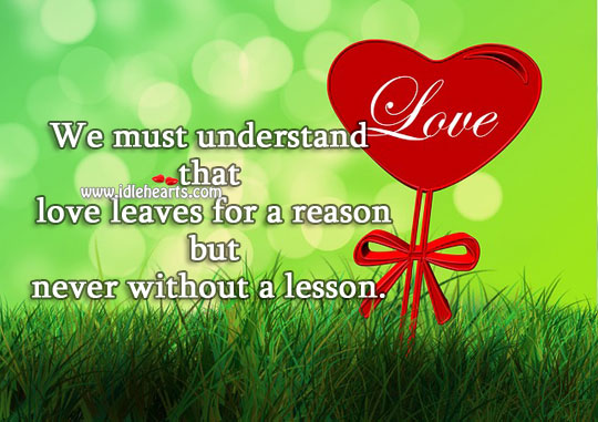 Image, Love leaves for a reason but never without a lesson.