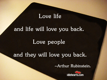 Love Life And Life Will Love You Back…