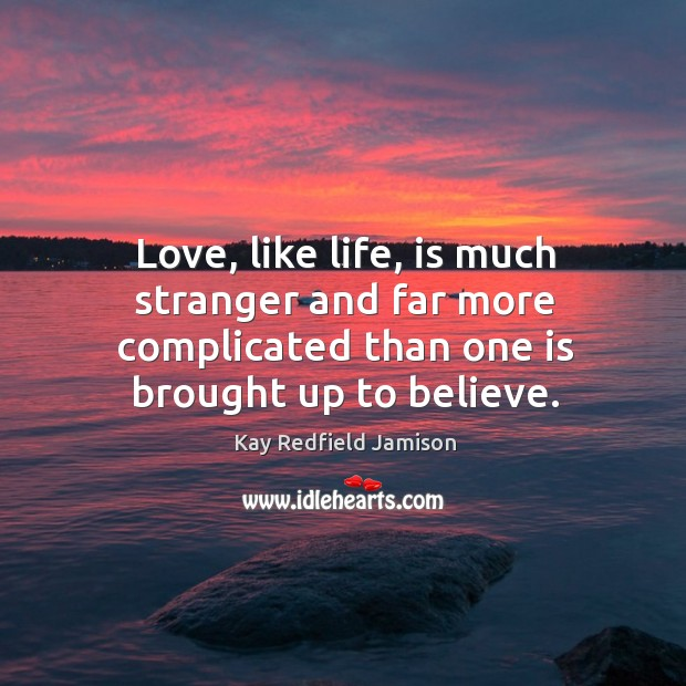 Love, like life, is much stranger and far more complicated than one Image