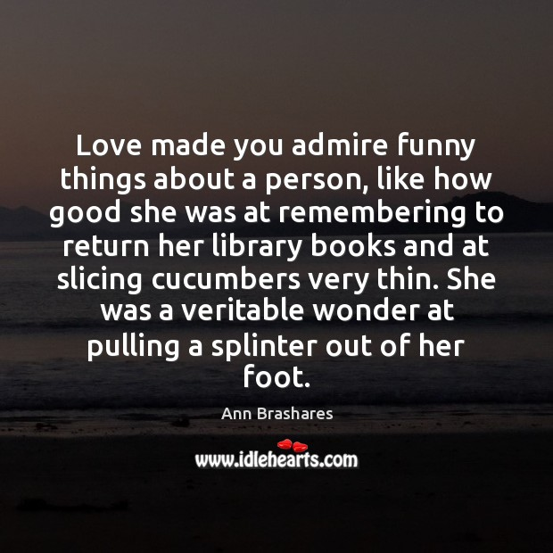 Image, Love made you admire funny things about a person, like how good