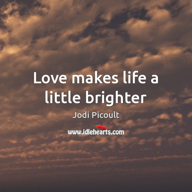 Love makes life a little brighter Image